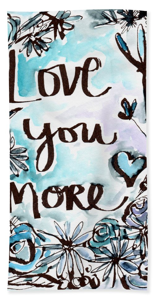 Love You More Bath Towel featuring the painting Love You More- Watercolor Art by Linda Woods by Linda Woods
