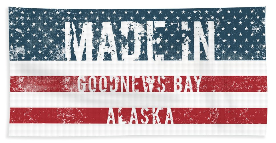 Goodnews Bay Bath Sheet featuring the digital art Made In Goodnews Bay, Alaska by GoSeeOnline