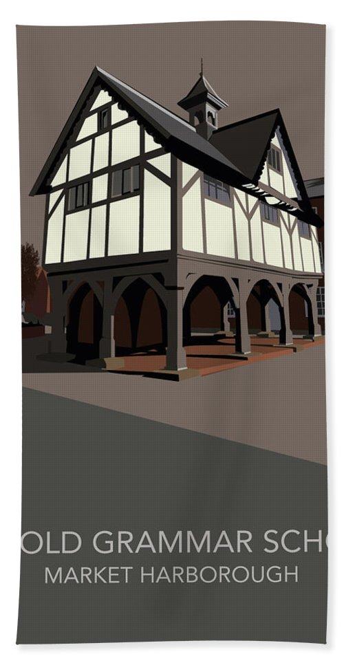 Market Harborough Old Grammar School Market Harborough Leicestershire Uk England Great Britain Uk History Tudor Architecture Bath Sheet featuring the digital art Market Harborough Grammar School by Alex Salter