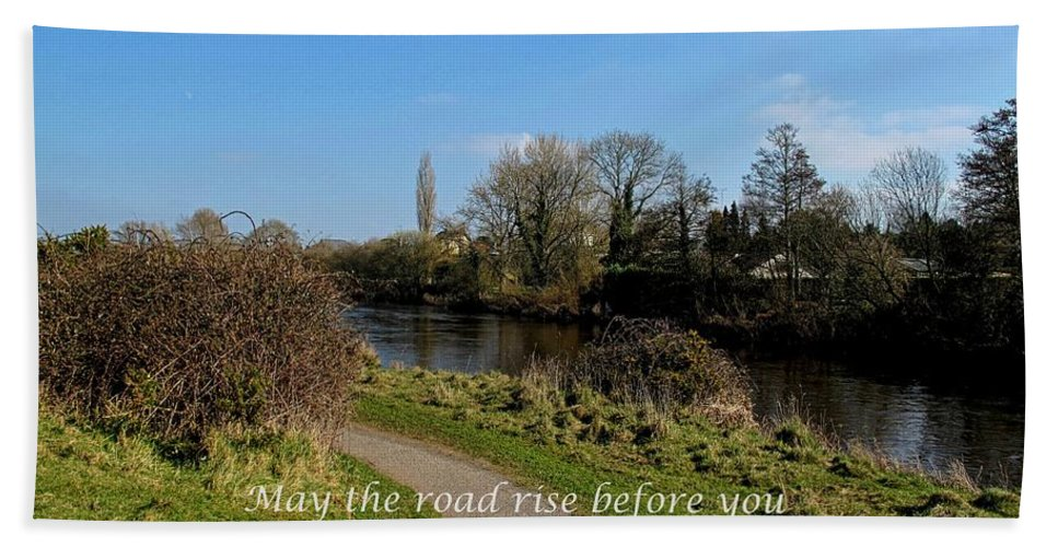 May The Road Rise Before You May The Wind Be Ever At Your Back Hand Towel featuring the photograph May The Road Rise Before You by Martine Murphy
