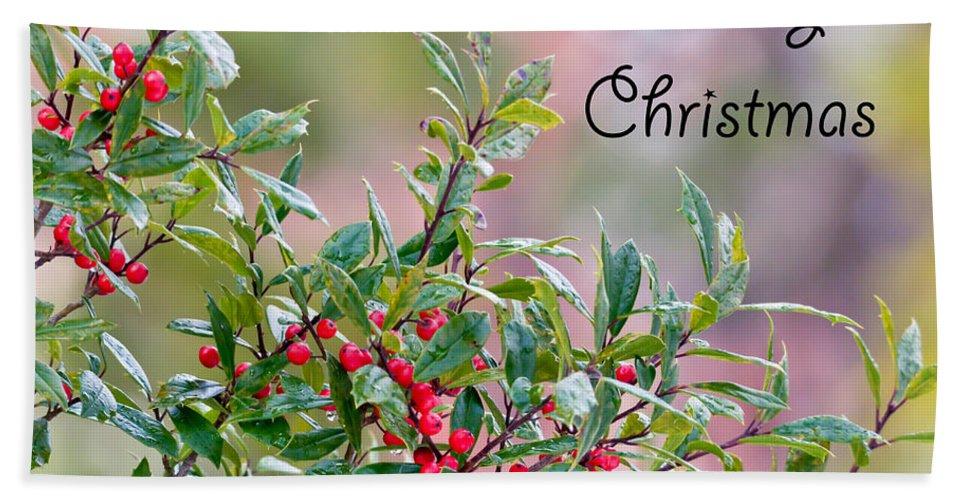 Christmas Bath Sheet featuring the photograph Merry Christmas - Berries by Kerri Farley