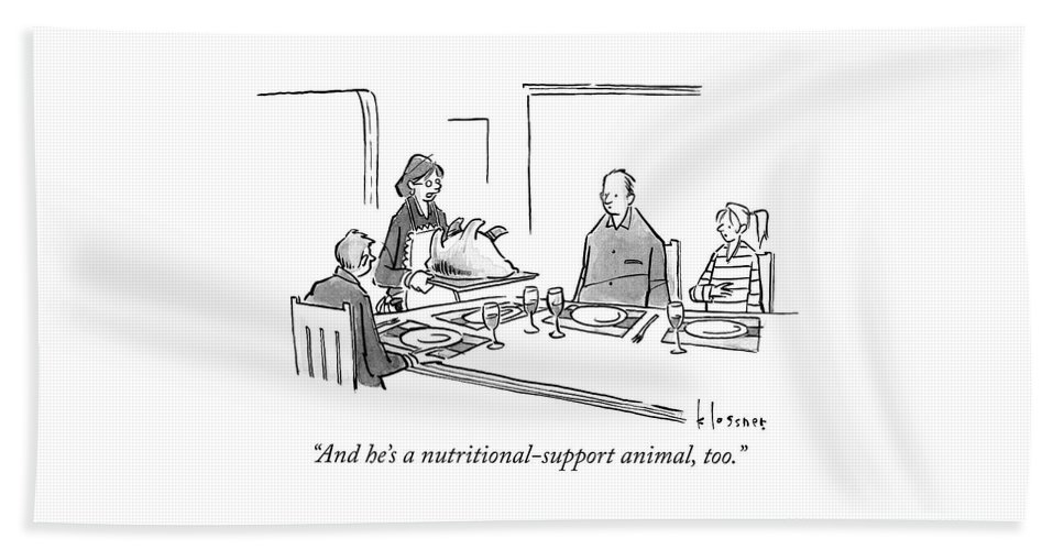 """and He's A Nutritional Support Animal Bath Sheet featuring the drawing Nutritional Support Animal by John Klossner"