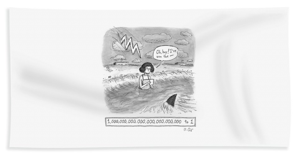 Woman Bath Sheet featuring the drawing Oh boy I've won the - 1,000,000,000,000,000,000,000,000 to 1 by Roz Chast