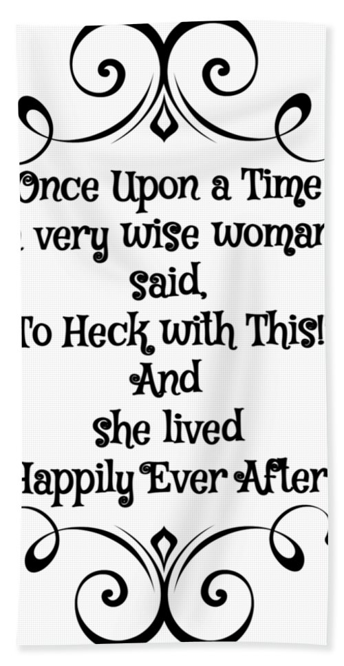 Funny Quote Decor Bath Sheet featuring the digital art Once Upon A Time by Rachel LaDuke