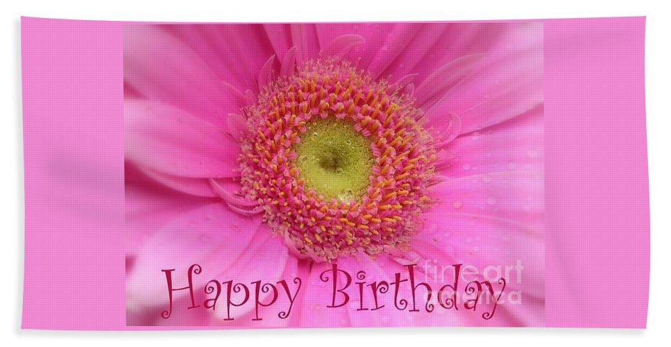 Happy Birthday Bath Sheet featuring the photograph Pink Daisy Birthday Card by Carol Groenen