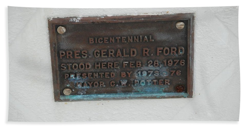 President Gerald R Ford Bath Sheet featuring the photograph President Gerald R Ford Stood Here by Rob Hans
