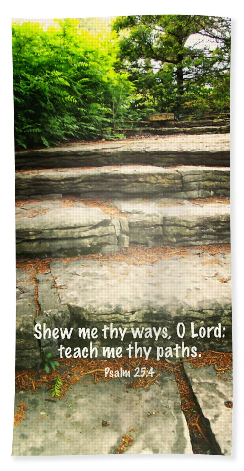 Stone Bath Sheet featuring the photograph Psalm 25 V 4 by Debbie Nobile