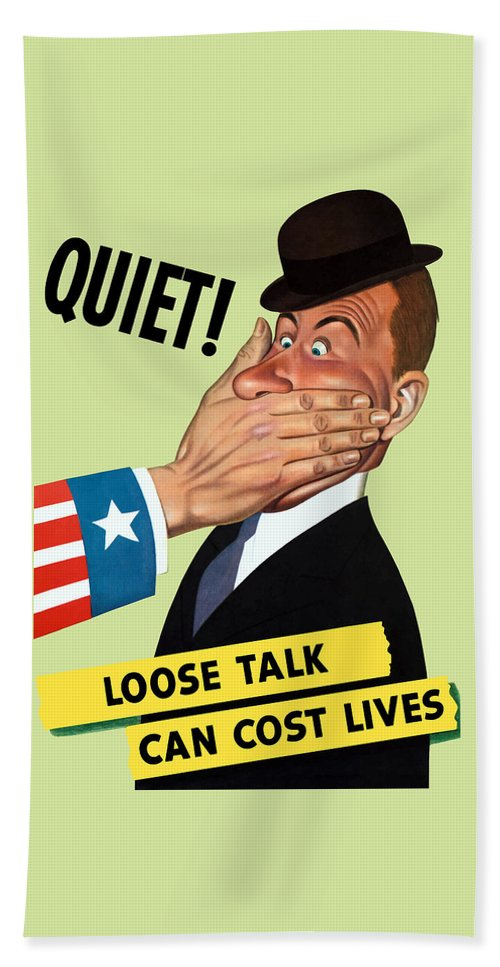 Ww2 Bath Sheet featuring the painting Quiet - Loose Talk Can Cost Lives by War Is Hell Store