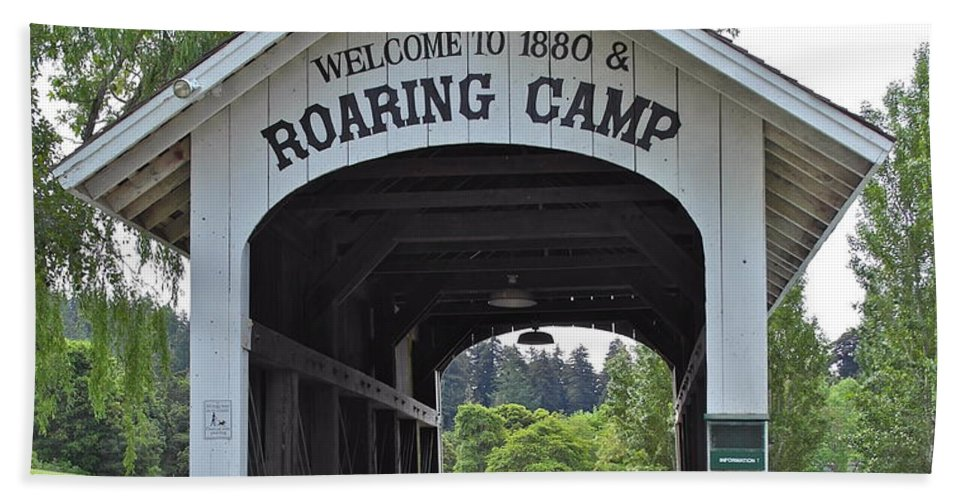 Roaring Camp Bath Towel featuring the photograph Roaring Camp Covered Bridge by Michele Myers