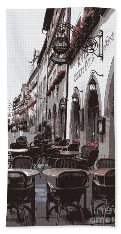 Rothenburg Bath Towel featuring the photograph Rothenburg Cafe - Digital by Carol Groenen