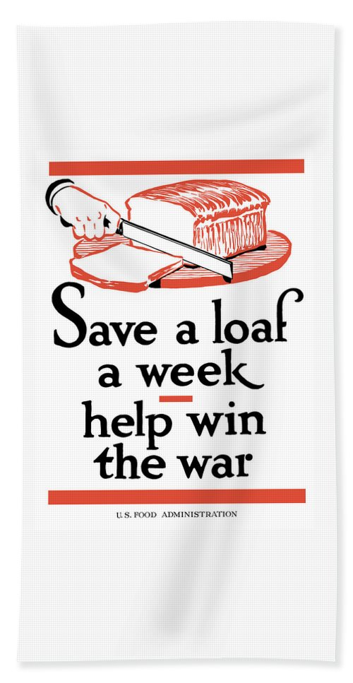 Conservation Hand Towel featuring the painting Save A Loaf A Week - Help Win The War by War Is Hell Store
