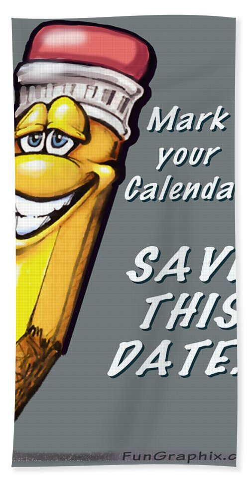 Calendar Bath Sheet featuring the greeting card Save This Date by Kevin Middleton