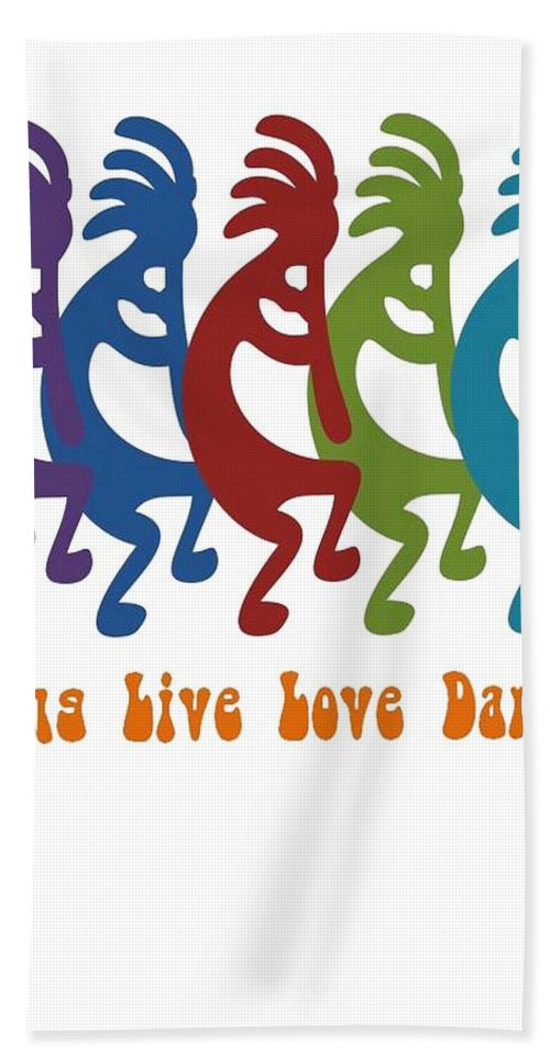 Live Bath Towel featuring the painting Sing Live Love Dance Tribal Kokopelli by Taiche Acrylic Art