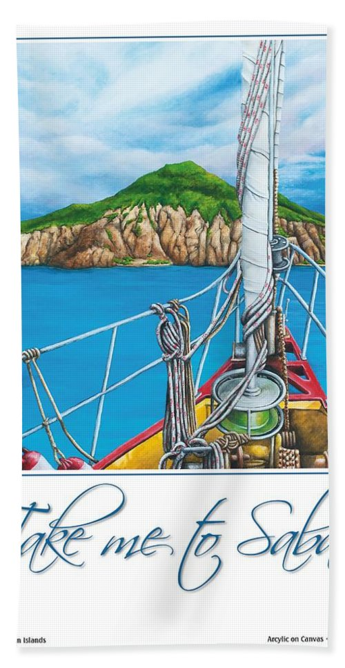 Sint Maarten Bath Sheet featuring the painting Take Me To Saba by Cindy D Chinn
