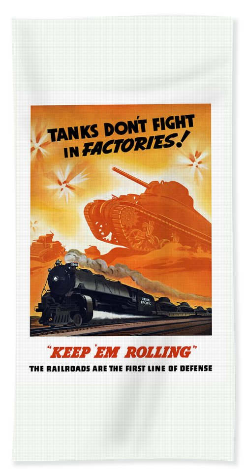 Trains Bath Towel featuring the painting Tanks Don't Fight In Factories by War Is Hell Store