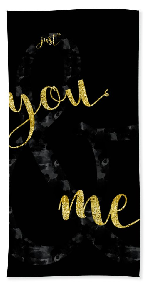 Abstract Bath Towel featuring the digital art Text Art Just You And Me by Melanie Viola
