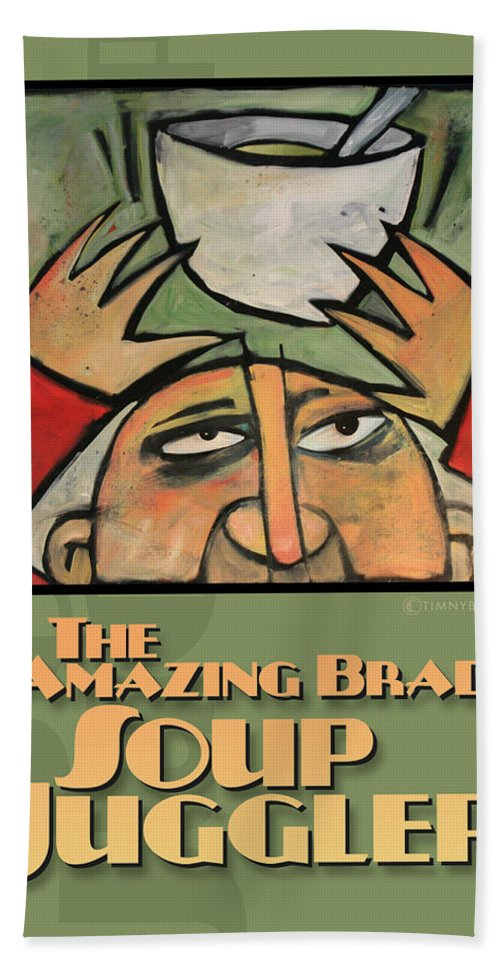 Soup Hand Towel featuring the painting The Amazing Brad Soup Juggler Poster by Tim Nyberg