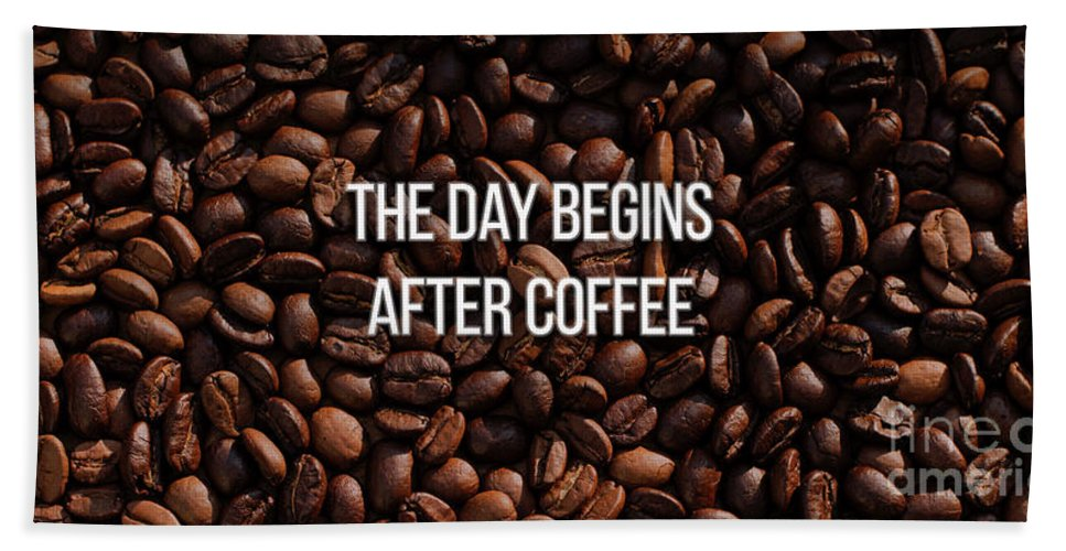 Mug Bath Towel featuring the photograph The Day Begins After Coffee Mug by Edward Fielding