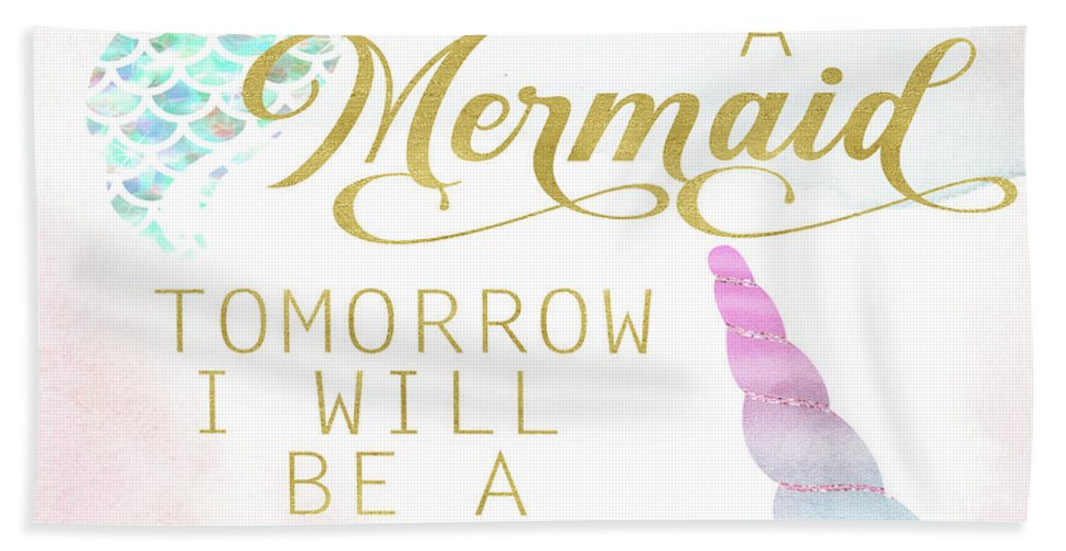 Pillow Bath Towel featuring the digital art Today I Am A Mermaid Tomorrow I Will Be A Unicorn Pillow Wall Art Mug Tote by Pink Forest Cafe