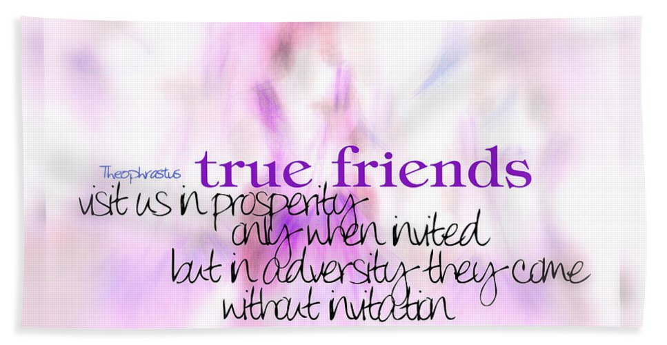 Quote Bath Sheet featuring the digital art True Friends by Vicki Ferrari