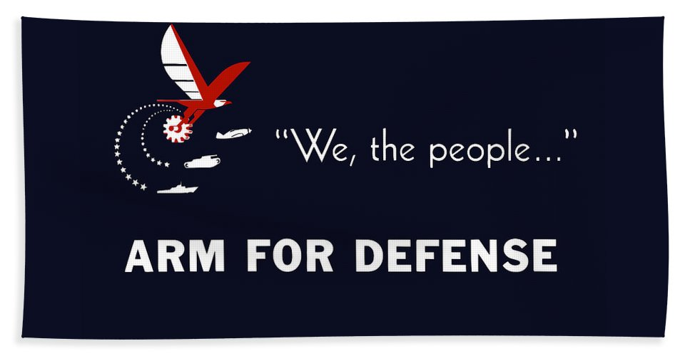 Ww2 Bath Sheet featuring the mixed media We The People Arm For Defense by War Is Hell Store