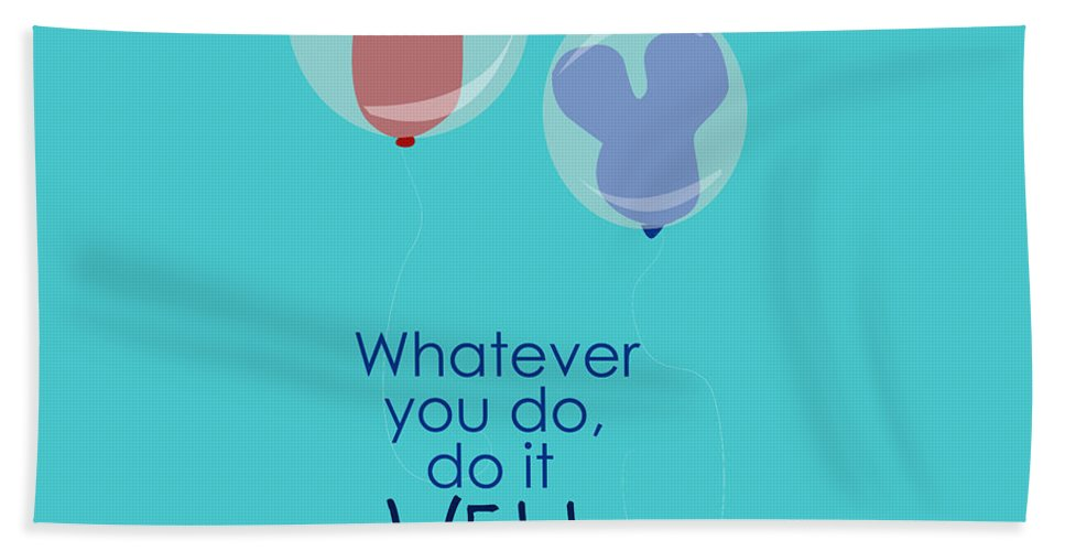 Typography Bath Sheet featuring the digital art Whatever You Do, Do It Well by Christal Marshall