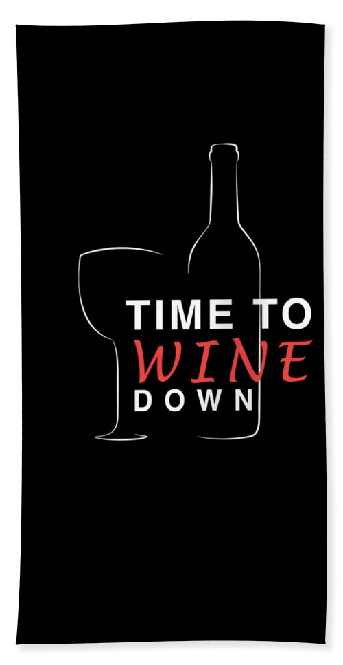 Daytime-drinkers-of-america Bath Sheet featuring the drawing Wine Lover Time To Wine Down Wine Bottle Wine Glass by Kanig Designs