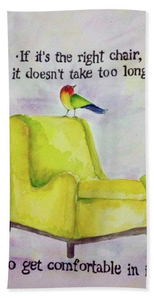Chair Bath Sheet featuring the painting The Right Chair by Bonny Butler