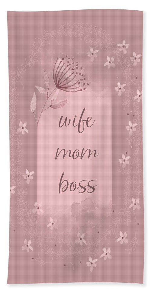 Decorative Hand Towel featuring the digital art Wife - Mom - Boss 1 by Melanie Viola