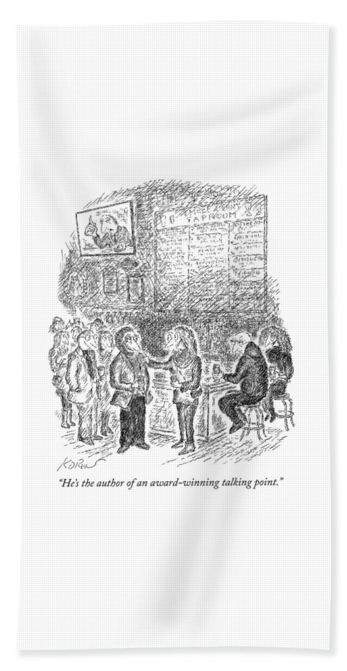 """""""he's The Author Of An Award-winning Talking Point."""" Bath Sheet featuring the drawing Award Winning Talking Point Author by Edward Koren"""