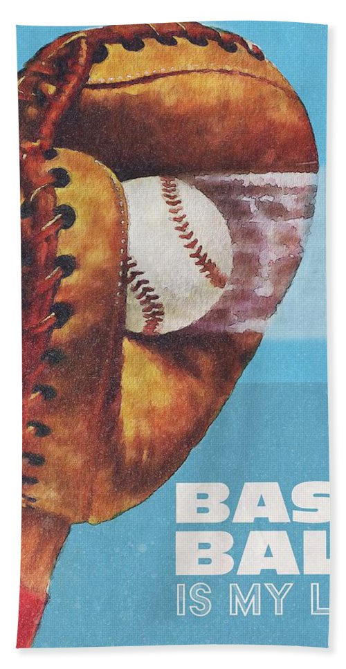 Baseball Bath Towel featuring the drawing Baseball Is My Life by Unknown