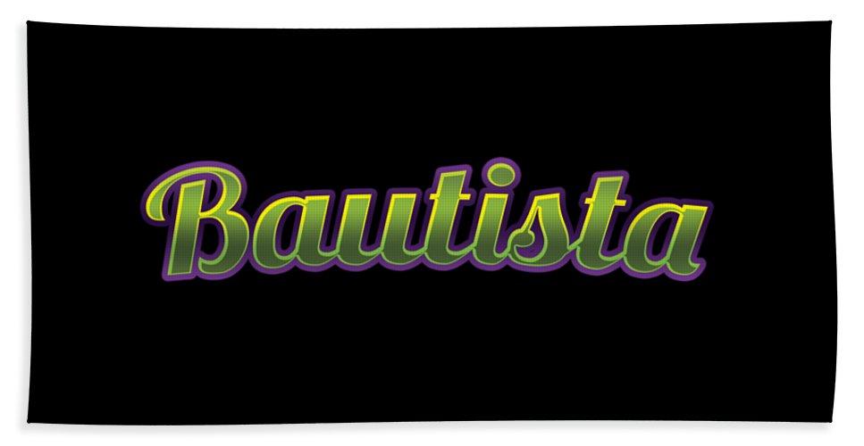 Bautista Bath Towel featuring the digital art Bautista #bautista by TintoDesigns