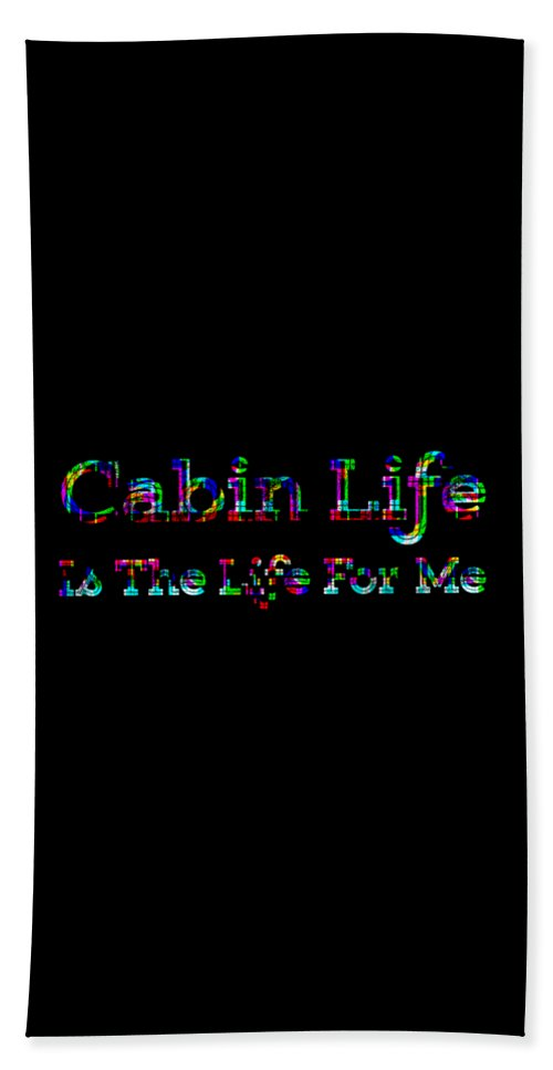 Cabin Hand Towel featuring the digital art Cabin Life Is The Life For Me Rainbow by Kaylin Watchorn