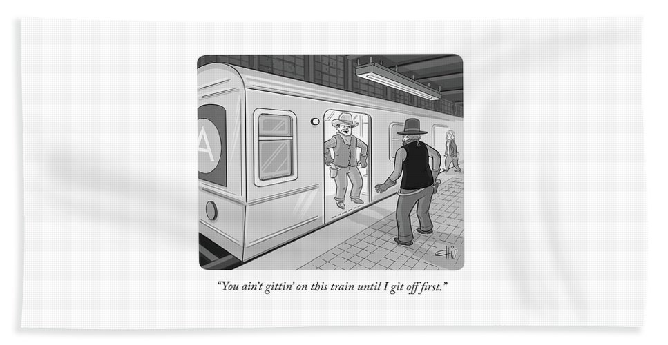 """""""you Ain't Gitting On This Train Until I Git Off First."""" Bath Sheet featuring the drawing Gitten On This Train by Ellis Rosen"""