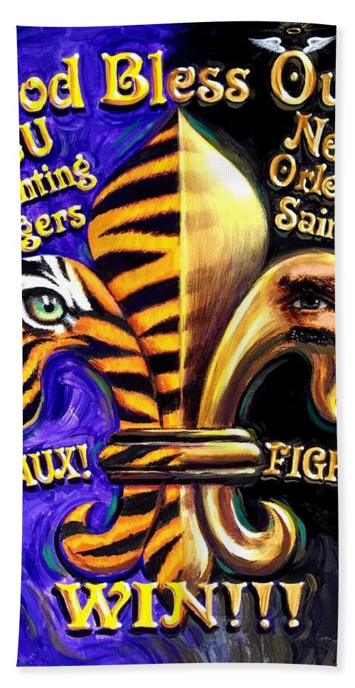 Louisiana Art Bath Towel featuring the painting God Bless Our Tigers And Saints by Mike Roberts