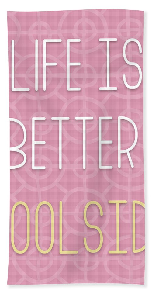 Life Hand Towel featuring the mixed media Life Is Better Pool Side by Elizabeth Medley