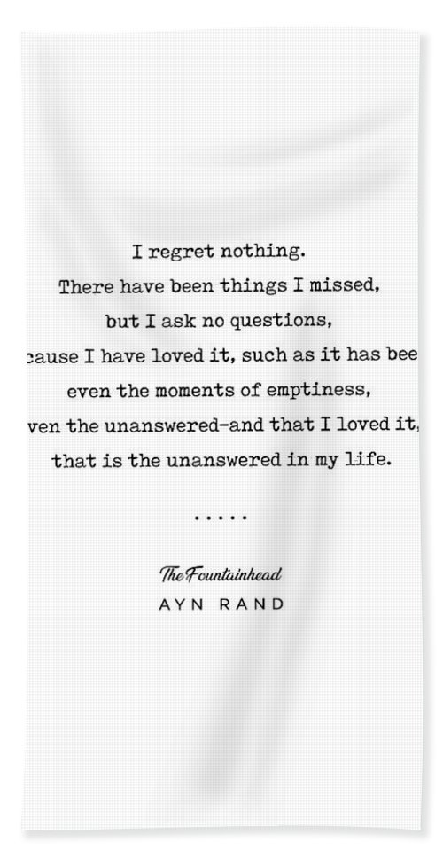 Ayn Rand Quote Bath Towel featuring the mixed media Minimal Ayn Rand Quote 03- The Fountainhead - Modern, Classy, Sophisticated Art Prints For Interiors by Studio Grafiikka