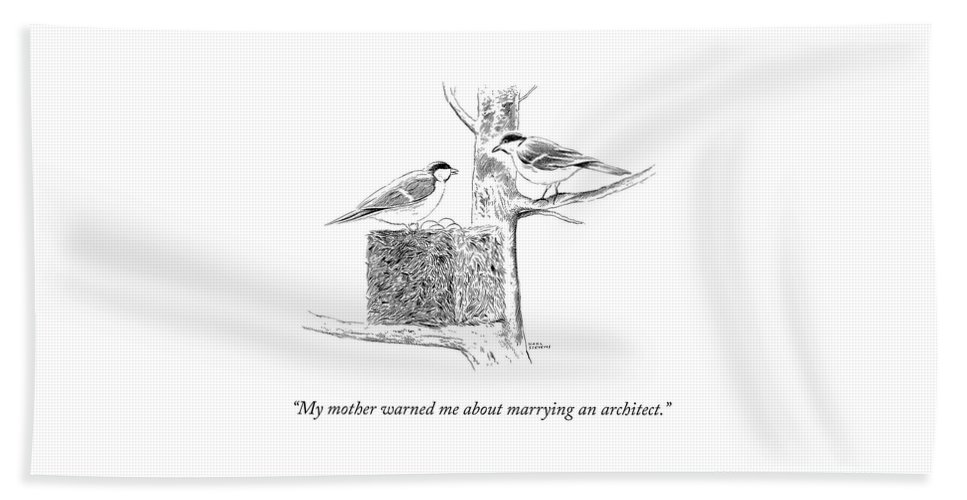 """""""my Mother Warned Me About Marrying An Architect."""" Bird Bath Sheet featuring the drawing My Mother Warned Me by Karl Stevens"""