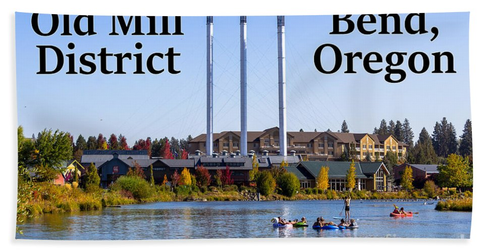 Old Mill District Bath Towel featuring the photograph Old Mill District Bend Oregon by G Matthew Laughton