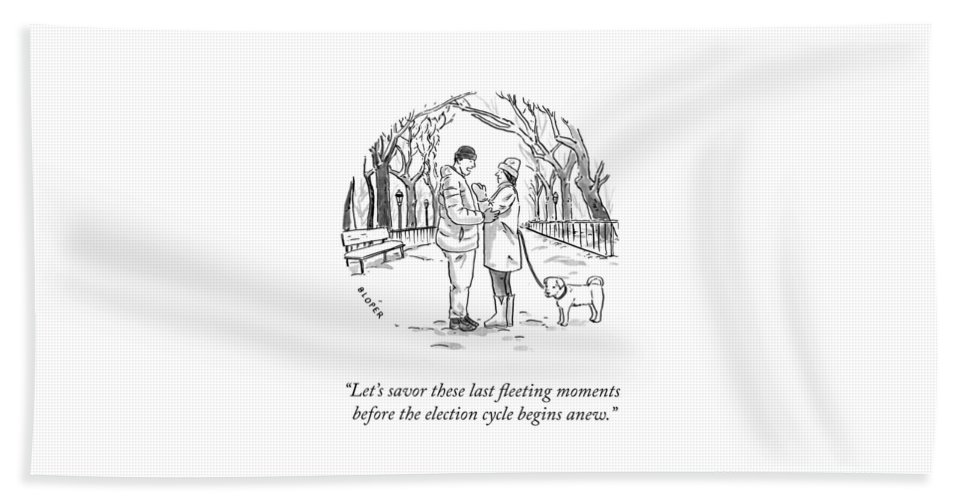 Let's Savor These Last Fleeting Moments Before The Election Cycle Begins Anew. Bath Sheet featuring the drawing Savor the Moment by Brendan Loper