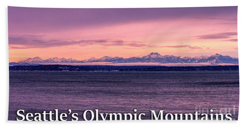 Olympic Mountains Bath Towel featuring the photograph Seattle's Olympic Mountains by G Matthew Laughton
