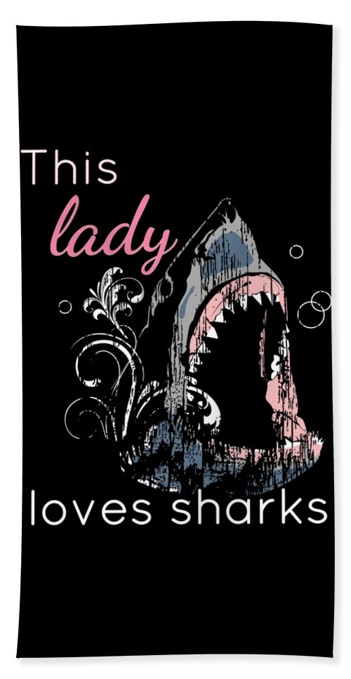 Gift-idea-for-her Bath Sheet featuring the drawing Shark Lover This Lady Loves Sharks by Kanig Designs