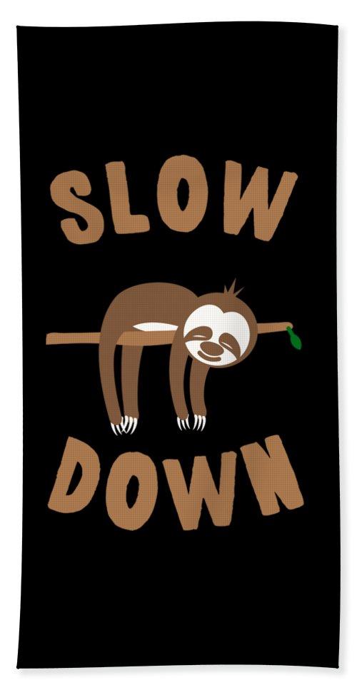 Cool Bath Towel featuring the digital art Slow Down Sloth by Flippin Sweet Gear