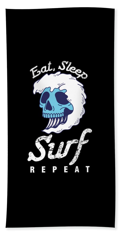 Surfing Hand Towel featuring the digital art Surfer Water Sports Wave Rider Eat Sleep Surf Repeat Skull Gift by Thomas Larch