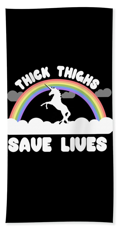 Cool Bath Towel featuring the digital art Thick Thighs Save Lives by Flippin Sweet Gear