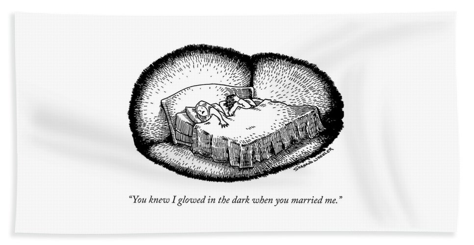 """you Knew I Glowed In The Dark When You Married Me."" Bath Sheet featuring the drawing You Knew I Glowed by Shannon Wheeler"