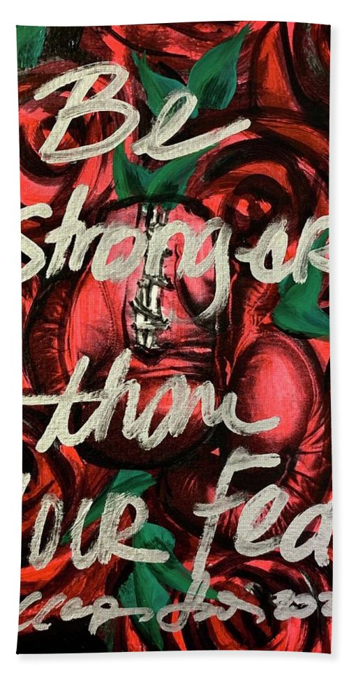 Bath Towel featuring the painting Be Stronger Than Your Fears by Clayton Singleton