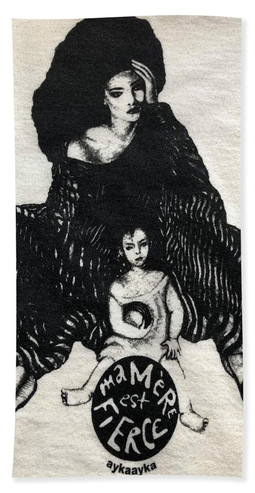 Ma Bath Towel featuring the drawing Ma Mere Est Fierce by Ayka Yasis