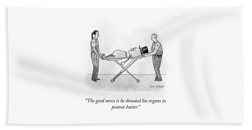 The Good News Is He Donated His Organs To Peanut Butter. Bath Sheet featuring the drawing The Good News by Jon Adams