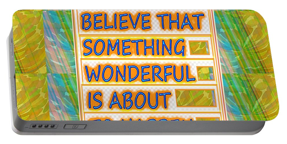 Wisdom Portable Battery Charger featuring the painting Always Believe That Something Wonderful Is About To Happen Background Designs And Color Tones N Co by Navin Joshi